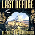 Last Refuge Audiobook by Elizabeth Ann Scarborough Narrated by Kevin T. Collins