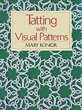 """Tatting With Visual Patterns"" av Mary Konior"