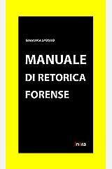 Manuale di retorica forense (Retoricamente) (Italian Edition) Kindle Edition