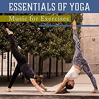 Essentials of Yoga - Music for Exercises: Meditation Timer ...