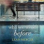 Who We Were Before | Leah Mercer