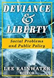 Deviance and Liberty: Social Problems and Public Policy