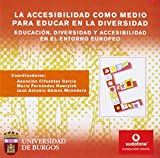img - for LA ACCESIBILIDAD COMO MEDIO PARA EDUCAR EN LA DIVERSIDAD: EDUCACI ON, DIVERSIDAD Y ACCESIBILIDAD EN EL ENTORNO EUROPEO (CD-ROM) book / textbook / text book