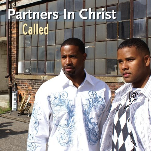 Called - A Contemporary Gospel & Gospel Jazz Experience by Partners In Christ- Harry Patton & Daryl Beebe