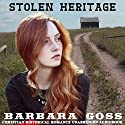 Stolen Heritage Audiobook by Barbara Goss Narrated by Leon Nixon