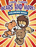 Lions, Tigers, Bears and More! Coloring Book