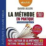 La méthode GTD en pratique | David Allen