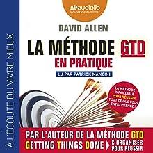 La méthode GTD en pratique | Livre audio Auteur(s) : David Allen Narrateur(s) : Patrick Mancini