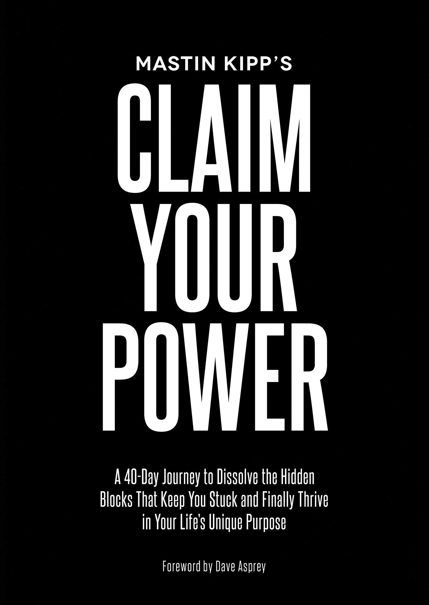 Claim Your Power: A 40-Day Journey to Dissolve the Hidden Blocks That Keep You Stuck and Finally Thrive in Your Life's Unique Purpose by Hay House Inc