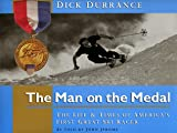 "Dick Durrance ""The Man on the Medal"", Dick Durrance, 0964847302"