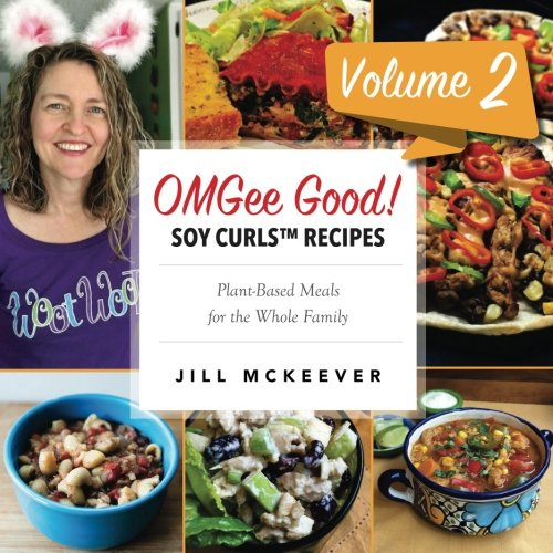 OMGee Good! Soy Curls Recipes: Volume 2