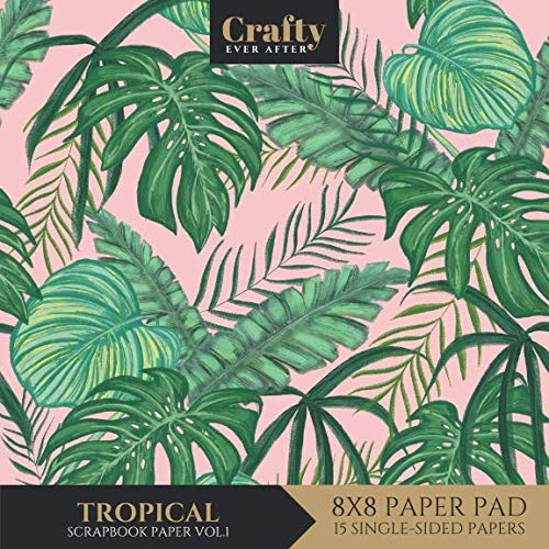 Tropical Scrapbook Paper: Floral Leaves Pattern Print Design 8x8 Single-Sided for Crafts Card Making Origami Scrapbooking Paper Pad 15 Sheets (Decorative Craft Paper)]()