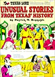 Unusual Stories from Texas' History, Patrick M. Reynolds, 0932514189
