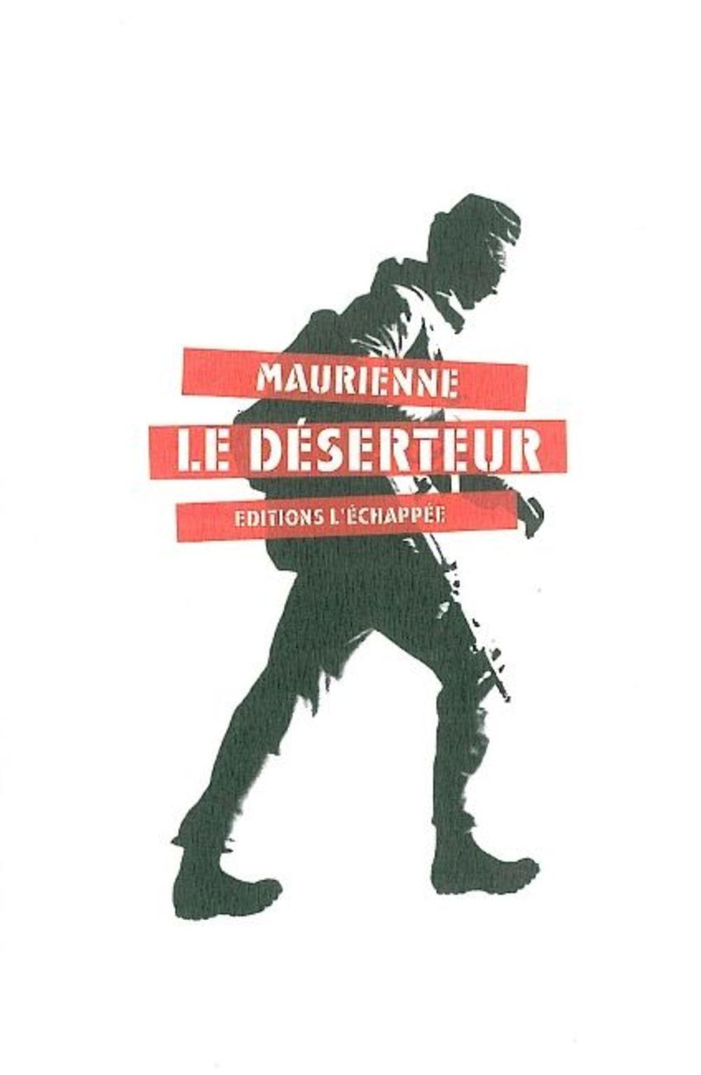 Le Déserteur Broché – 10 décembre 2005 Maurienne Editions L'échappée 2915830045 Cinquième république