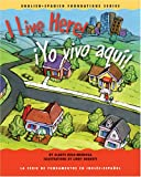 I live here! / ¡Yo vivo aquí! (English and Spanish Foundations Series) (Bilingual) (Dual Language) (Board Book) (Pre-K and Kindergarten) (English and Spanish Edition)