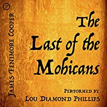 The Last of the Mohicans Audiobook by James Fenimore Cooper Narrated by Lou Diamond Phillips