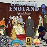 If You Were Me and Lived in... Elizabethan England: An Introduction to Civilizations Throughout Time (Volume 8)