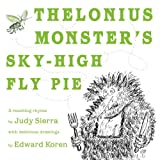 Thelonius Monster's Sky-High Fly Pie, Judy Sierra, 0375832181