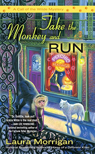 Take the Monkey and Run (A Call of the Wilde Mystery) -