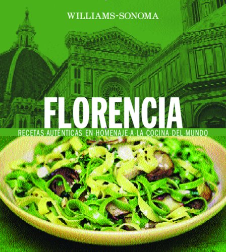 Florencia: Florence, Spanish-Language Edition (Williams-Sonoma Collection) (Spanish Edition) by Degustis