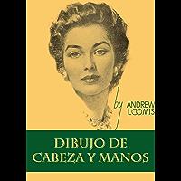 Dibujo de Cabeza y Manos (Spanish Edition)