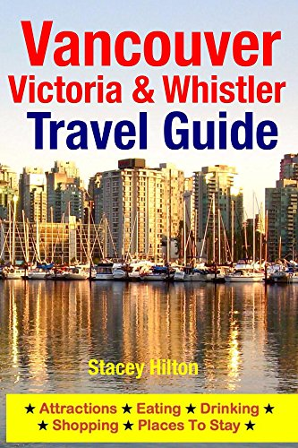 """""TXT"""" Vancouver, Victoria & Whistler Travel Guide: Attractions, Eating, Drinking, Shopping & Places To Stay. coupon popular based Diseno Barack ofrece features easily"