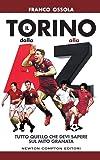 Il Torino dalla A alla Z. Tutto quello che devi sapere sul mito granata