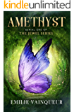 AMETHYST: A Fantasy Adventure Romance (The Jewel Series Book 1)