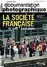La société française de 1945 à nos jours (Documentation photographique n°8107) par Bantigny