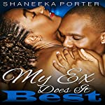 My Ex Does It Best | Shaneeka Porter