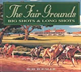 The Fair Grounds Big Shots and Long Shots, Bob Roesler, 0930892526
