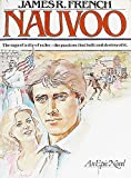 Front cover for the book Nauvoo: The Saga of a City of Exiles--The Passions That Built and Destroyed It by James R. French