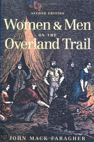 Women and Men on the Overland Trail, Revised edition by John Mack Faragher (2001-03-01)