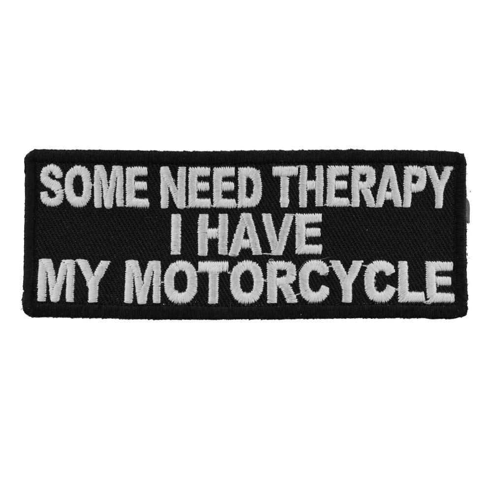Some Need Therapy I Have My Motorcycle Patch - By Ivamis Trading - 4x1.5 inch by Ivamis Trading   B00725QUM8