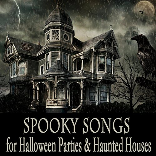 Spooky Songs for Halloween Parties & Haunted Houses ()