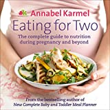 Eating for Two. by Annabel Karmel
