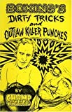 Boxing's Dirty Tricks and Outlaw Killer Punches, Jay C. Thomas, 1559501472