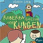 Roberta Karlsson och Kungen | Viveca Lärn