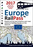 Europe by RailPass 2017 - Discover the whole continent of Europe by RailPass: RailMap Illustrated Info Guide Specifically Designed for Interrail and Eurail RailPass Holders offers
