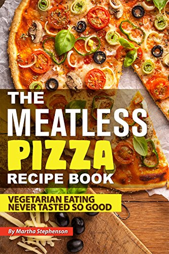 Betty Crocker Outdoor Food (The Meatless Pizza Recipe Book: Vegetarian Eating Never Tasted So Good)