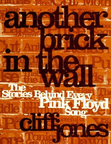 Another Brick in the Wall: The Stories Behind Every Pink Floyd Song Paperback April 7, 1997