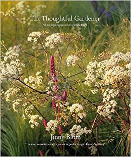 The Thoughtful Gardener An Intelligent Approach to Garden Design