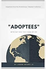 """Adoptees"": We Are Not Who They Think We Are Paperback"