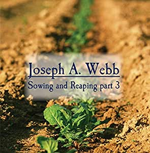 Sowing and Reaping part 3