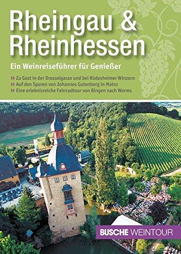 Rheingau & Rheinhessen - Ein Weinreiseführer für Genießer