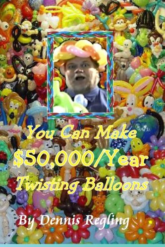 You Can Make $50,000/Year$ Twisting Balloons