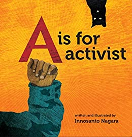 A is for Activist by [Nagara, Innosanto]