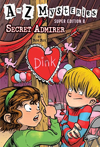 A to Z Mysteries Super Edition #8: Secret Admirer (A To Z Mysteries Super Edition 6)