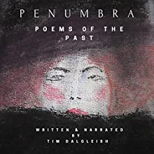 Penumbra: Poems of the Past Audiobook by Tim Dalgleish Narrated by Tim Dalgleish
