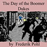The Day of the Boomer Dukes | Frederik Pohl